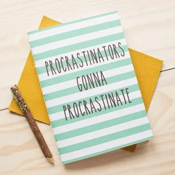 'Procrastinators Gonna Procrastinate' Notebook cheap gift ideas for teen girls