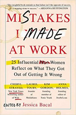Mistakes I Made At Work Career Books