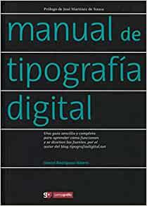 Manual de tipografía digital: Una guía sencilla y completa para aprender cómo funcionan y se diseñan las fuentes, por el autor del blog tipografíadigital.net (Spanish Edition)