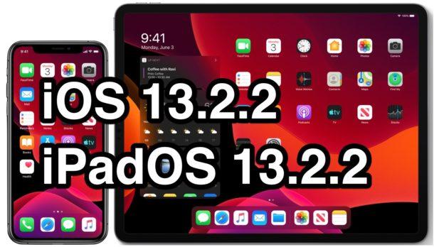 iOS 13.2.2 and iPadOS 13.2.2