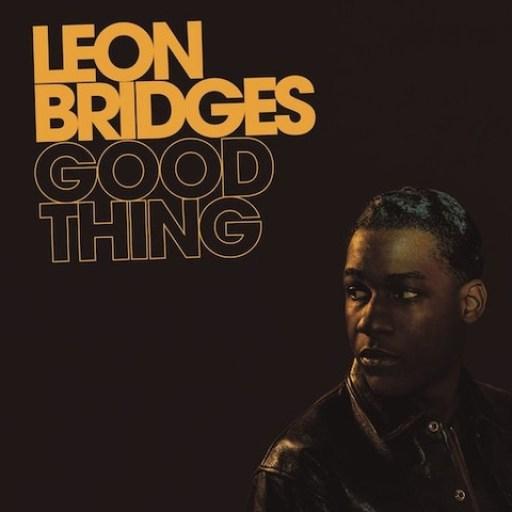 Image result for Good Thing – Leon Bridges