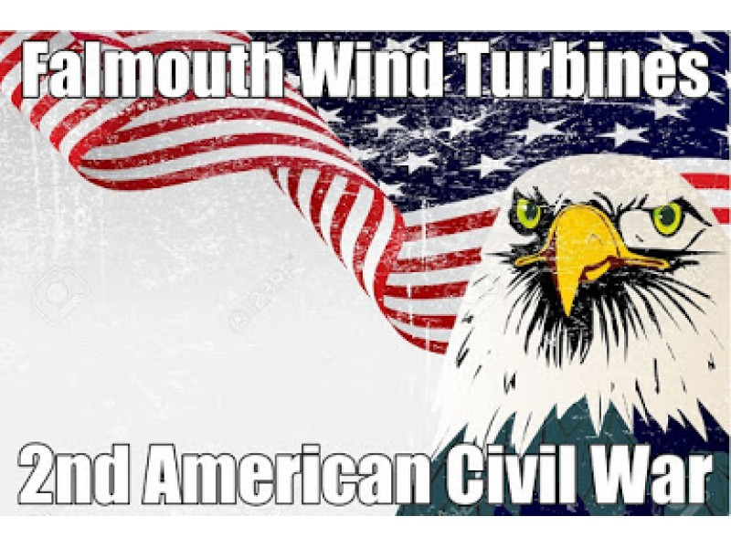 Falmouth Wind Turbines 2nd American Civil War