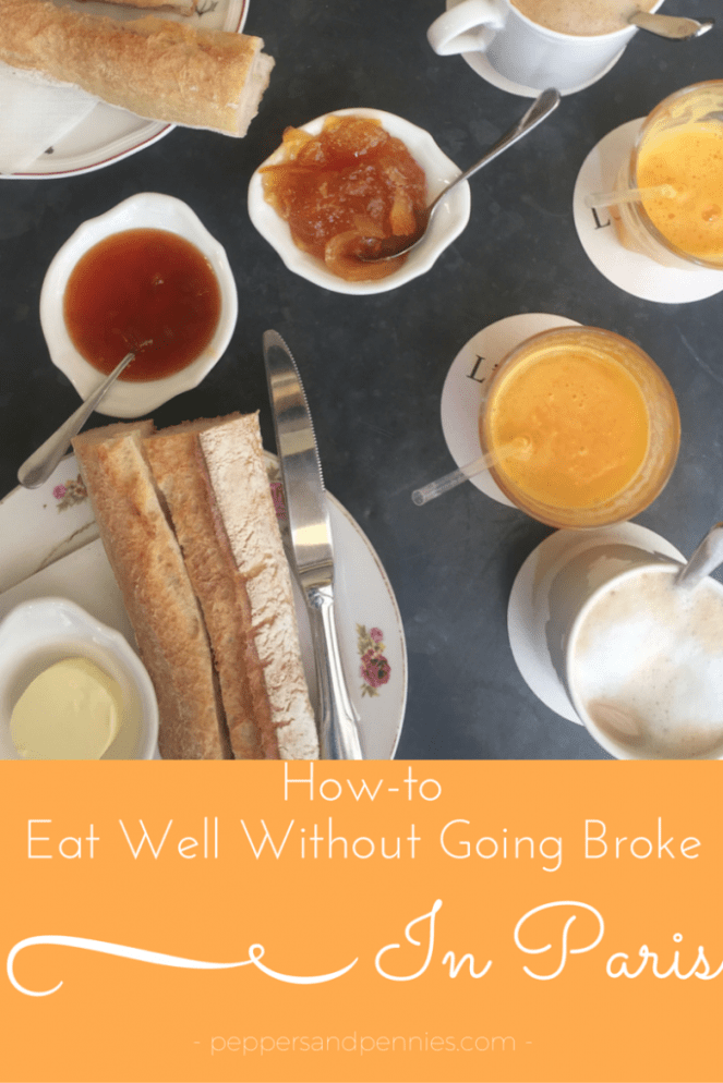 How to Eat Well Without Going Broke in Paris [ Peppers & Pennies ]