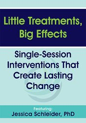 Jessica Schleider – Little Treatments, Big Effects: Single-Session Interventions That Create Lasting Change