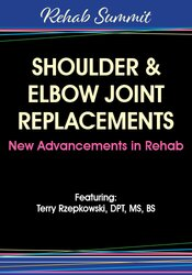 Terry Rzepkowski – Shoulder & Elbow Joint Replacements – New Advancements in Rehab