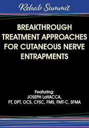 Joseph LaVacca – Breakthrough Treatment Approaches for Cutaneous Nerve Entrapments