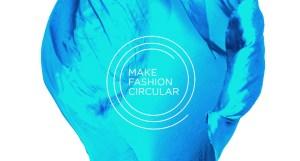 Make Fashion Circular, Fundación C&A, Fundación Walmart, Fundación Ellen Macarthur, textil sostenible, moda sostenible, Copenhaguen Fashion Summit
