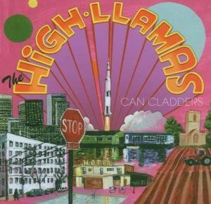 High Llamas - Can Cladders