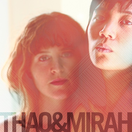 Thao and Mirah Team for Album