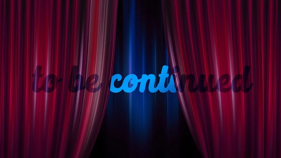 To Be Continued Curtain Theater Free Image On Pixabay