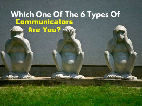 Which One Of The 6 Types Of Communicators Are You?