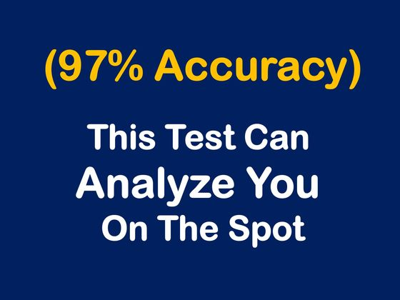 This Super Short Test Can Analyze You On The Spot