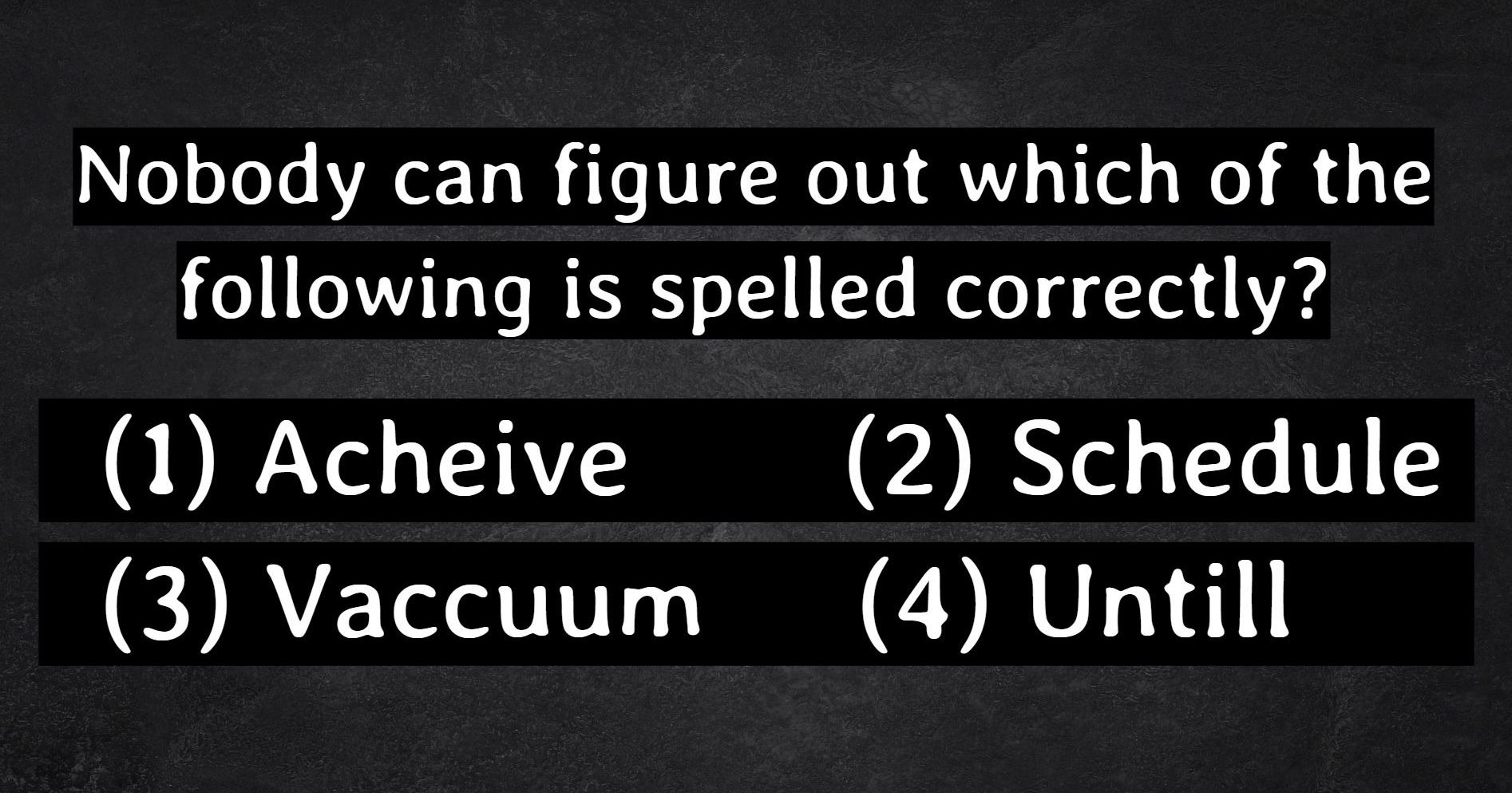Only Highly Intuitive People Will Pass This Unique Spelling Test