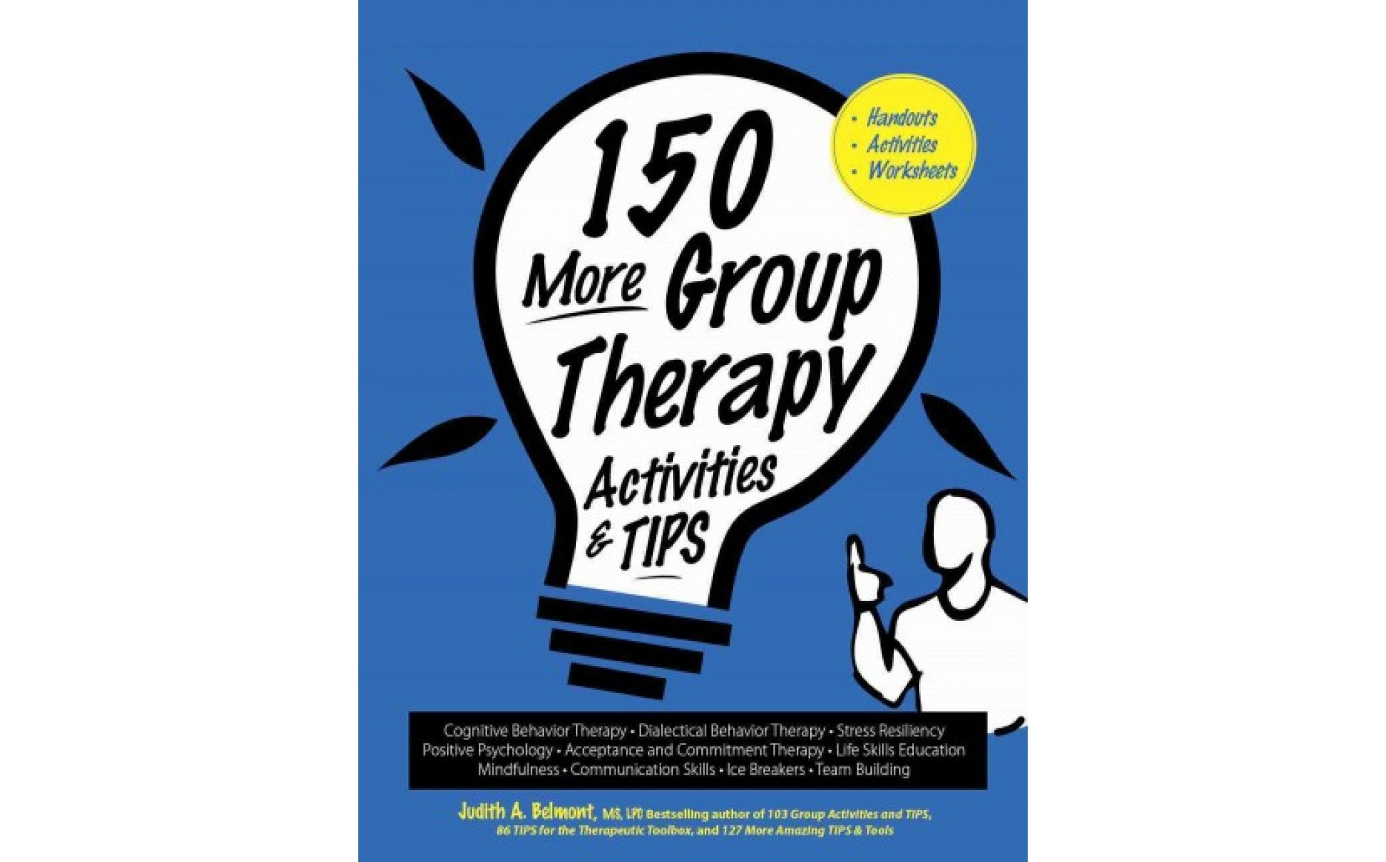 150 More Group Therapy Activities Amp Tips Handouts Activities Worksheets Books