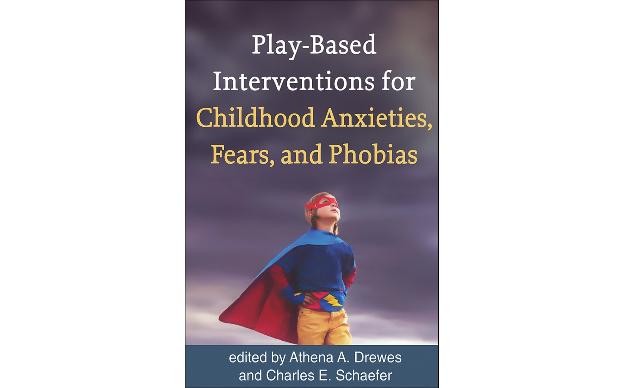 Play Based Interventions For Childhood Anxieties Fears