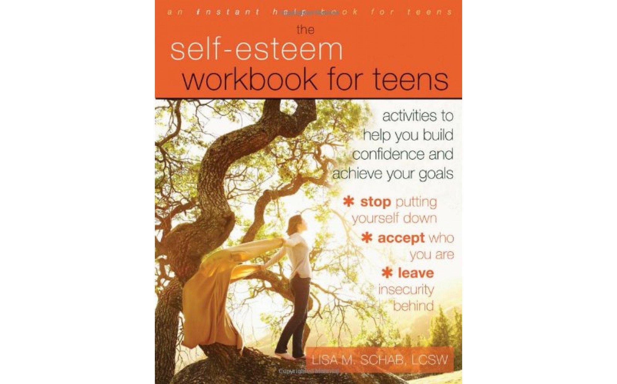 The Self Esteem Workbook For Teens Activities To Help You