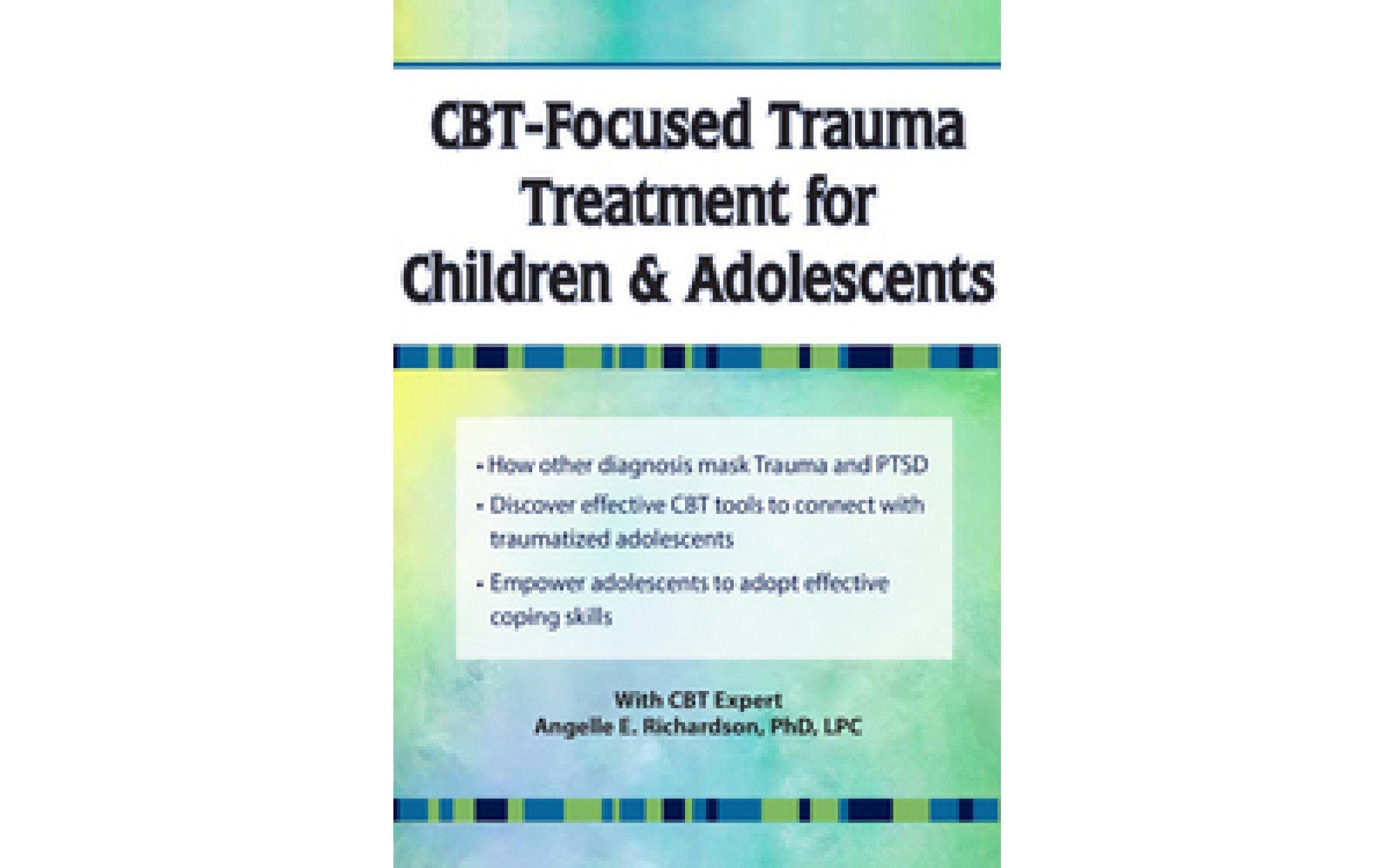 Cbt Focused Trauma Treatment For Children Amp Adolescents