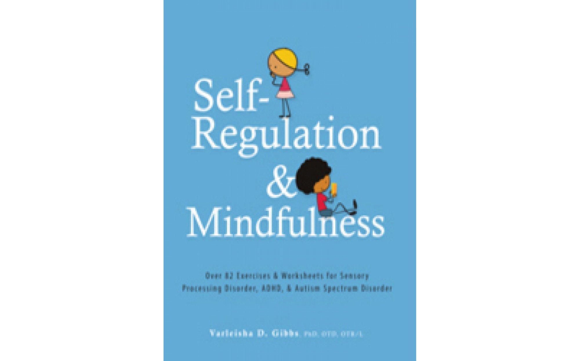 Self Regulation And Mindfulness 82 Exercises Amp Worksheets