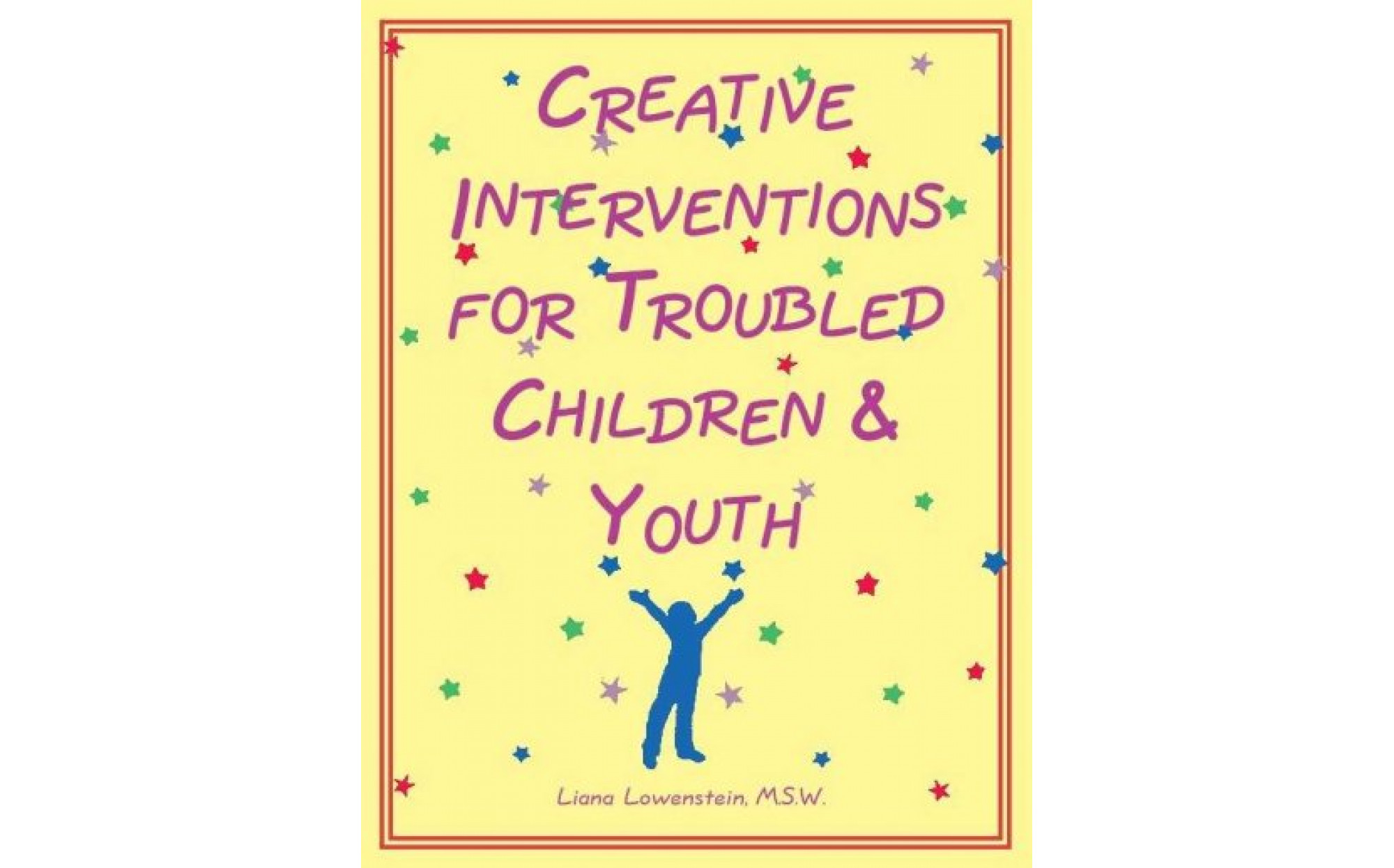 Creative Interventions For Troubled Children Amp Youth Books