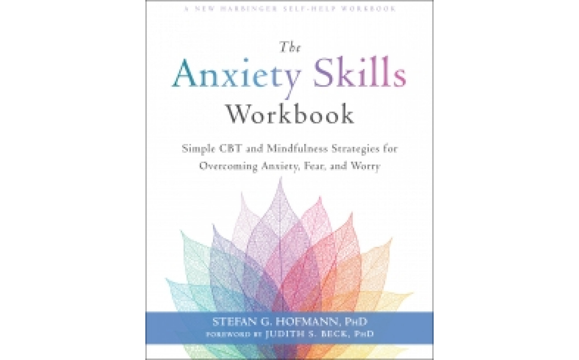 The Anxiety Skills Workbook Simple Cbt And Mindfulness