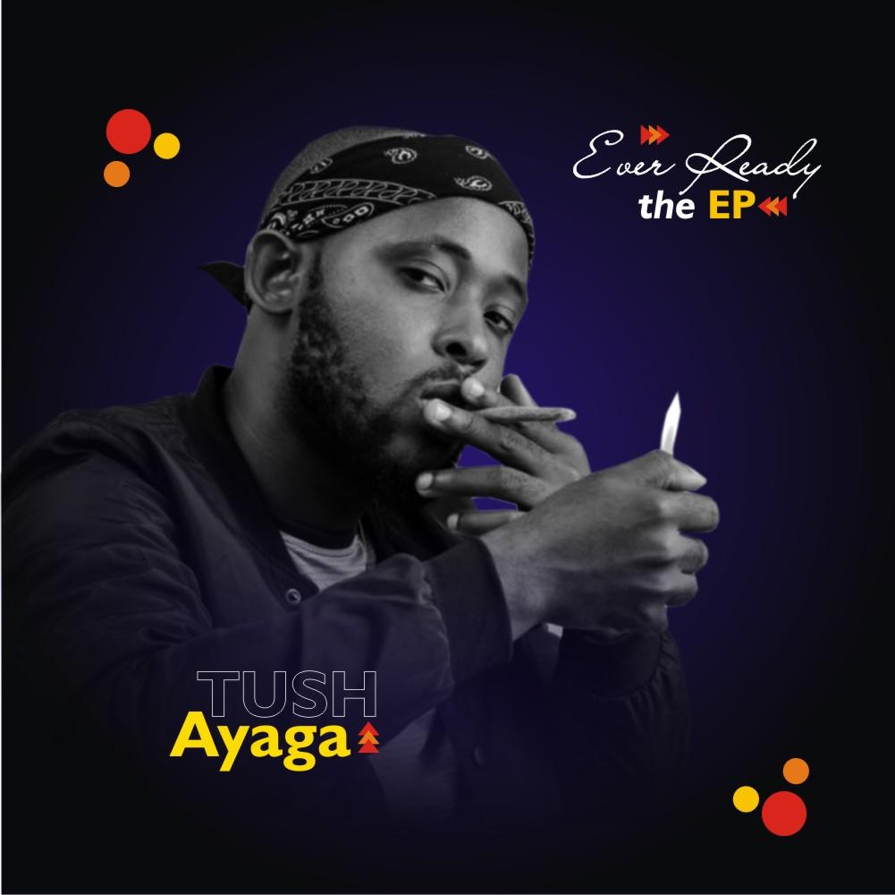 Tush Ayaga 'Ever Ready' EP