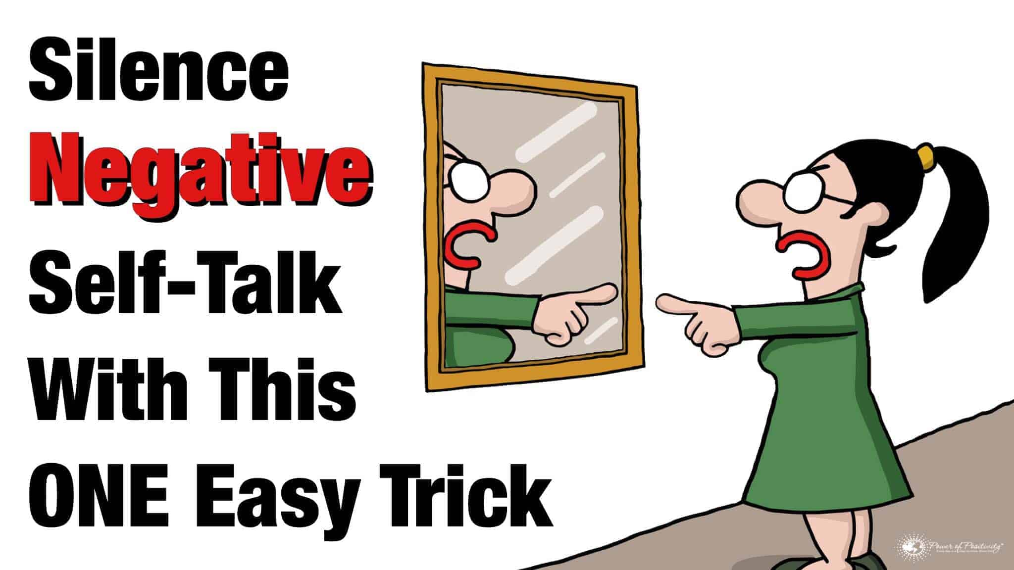Silence Negative Self Talk With This One Easy Trick