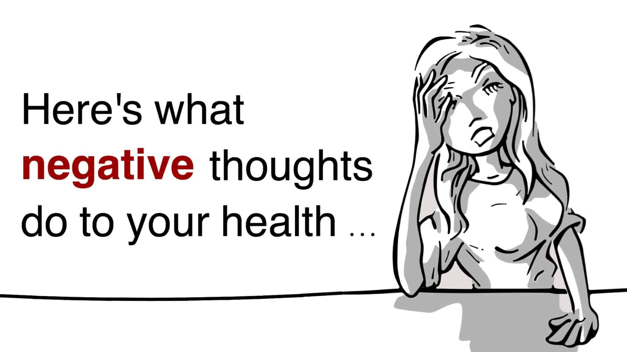 Researchers Reveal What Negative Thoughts Can Do To Your