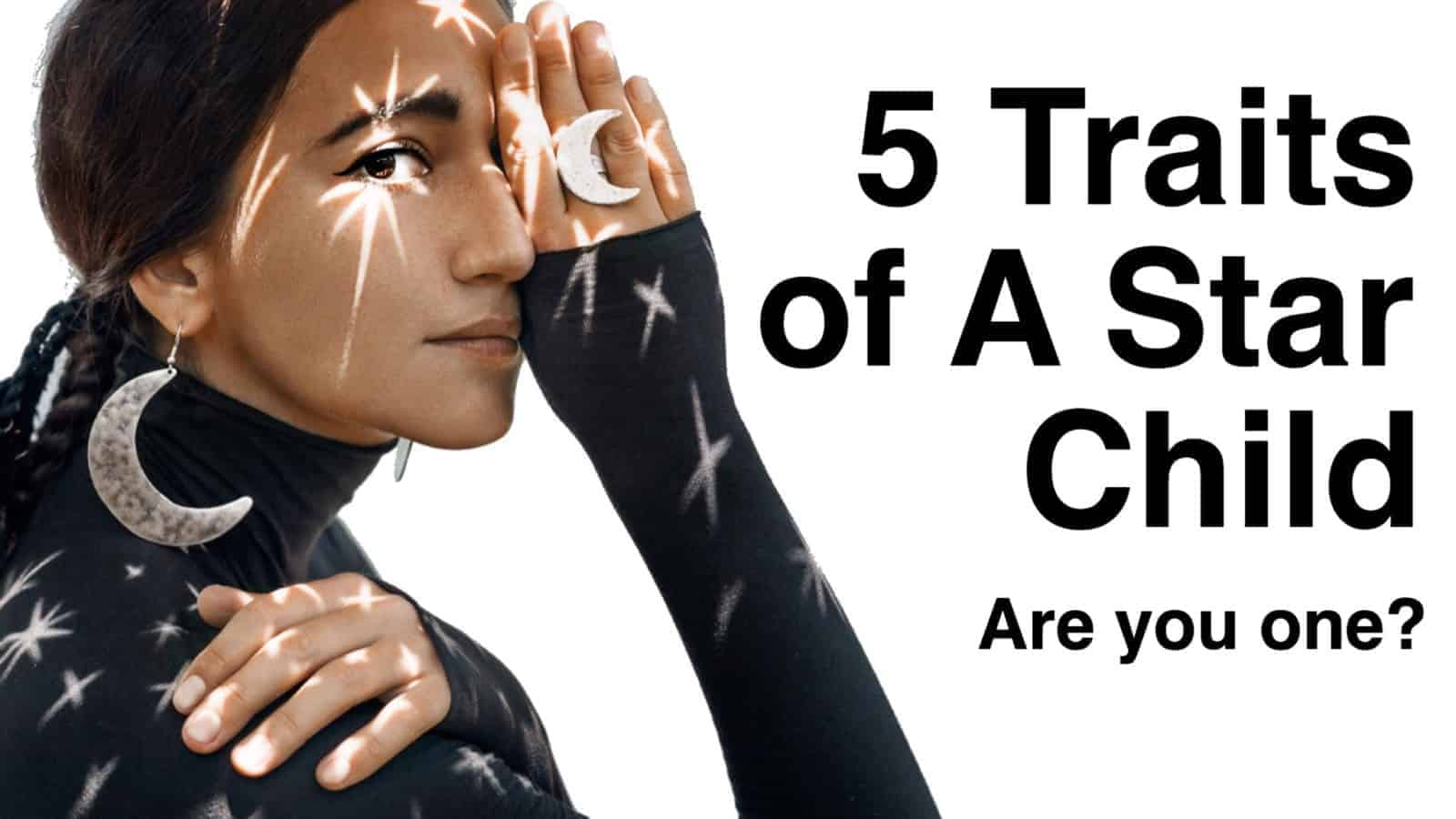 5 Traits Of A Star Child