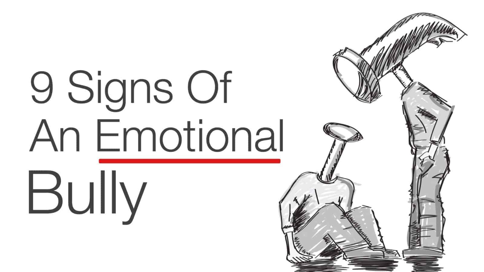 9 Signs Of An Emotional Bully And How To Stop Them