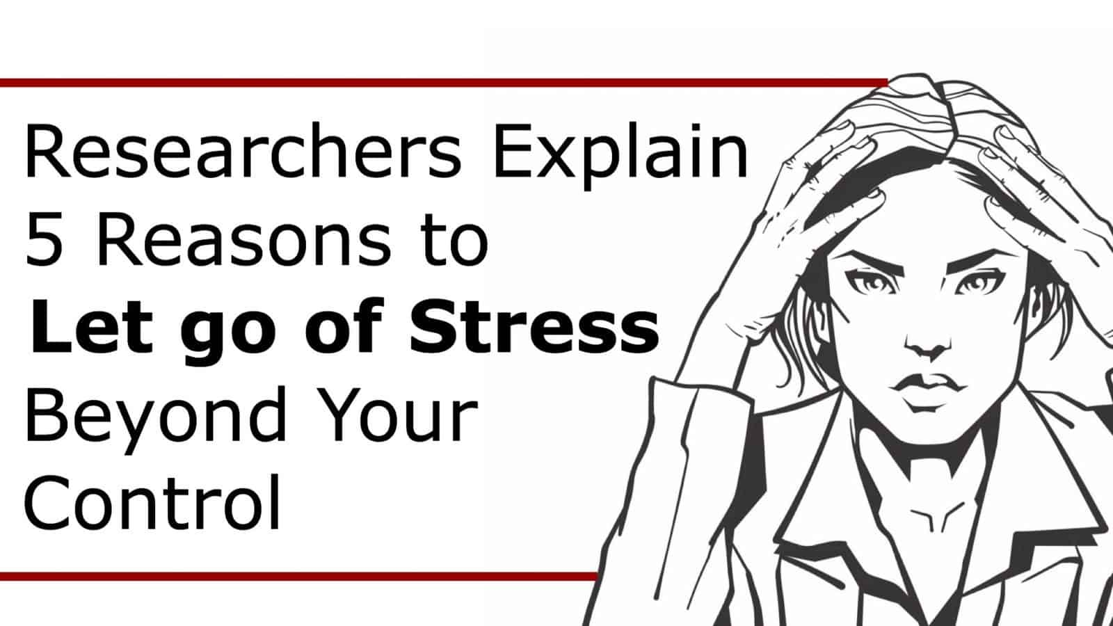 Researchers Explain 5 Reasons To Let Go Of Stress Beyond