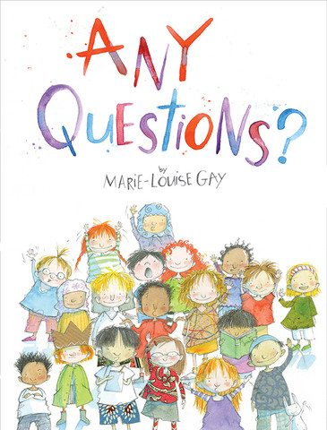 Any Questions? Mary Louise Gay