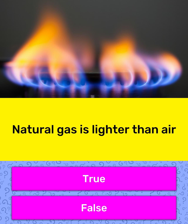 Natural Gas Is Lighter Than Air