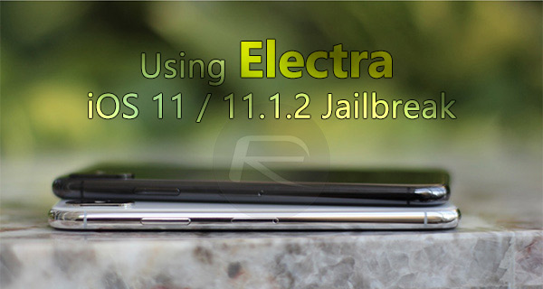 How To Jailbreak iOS 11 1 2 Using Electra With Computer