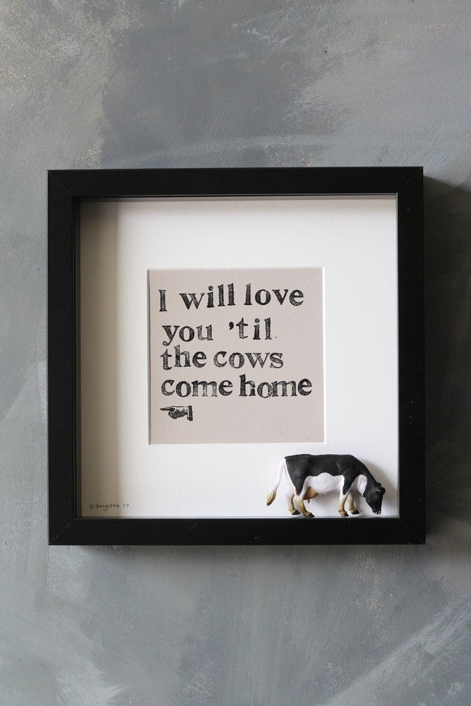 Download I Will Love You 'Til The Cows Come Home Art Work By ...