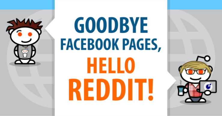 Goodbye Facebook Pages, Hello Reddit!