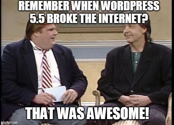 Meme about WordPress 5.5 كسر المواقع