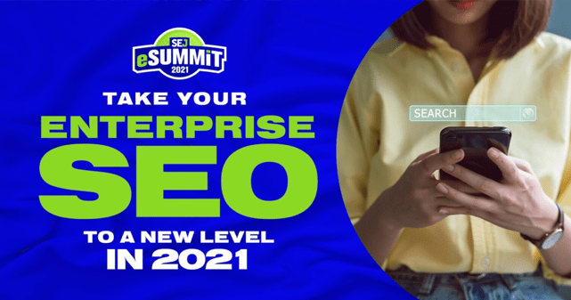 Take your enterprise SEO to the next level in 2021