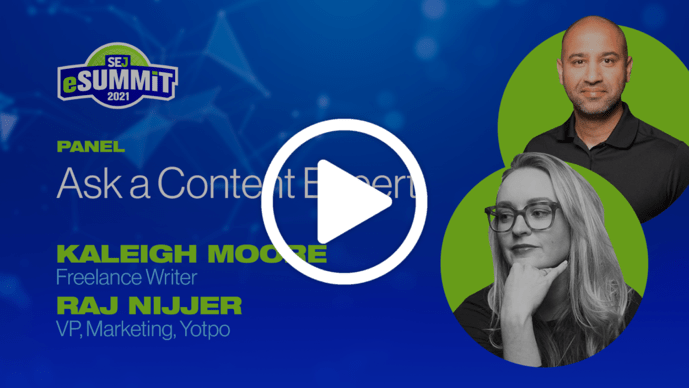 Ask a Content Expert with speakers Kaleigh Moore and Raj Nijjer