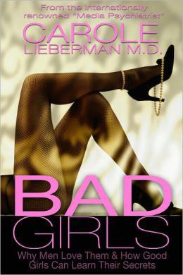 Bad Girls and why men love them