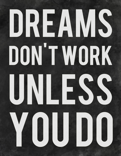 Work for your dreams