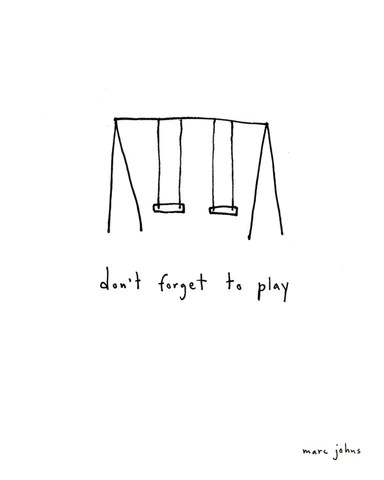 don't forget to play - Signed Print