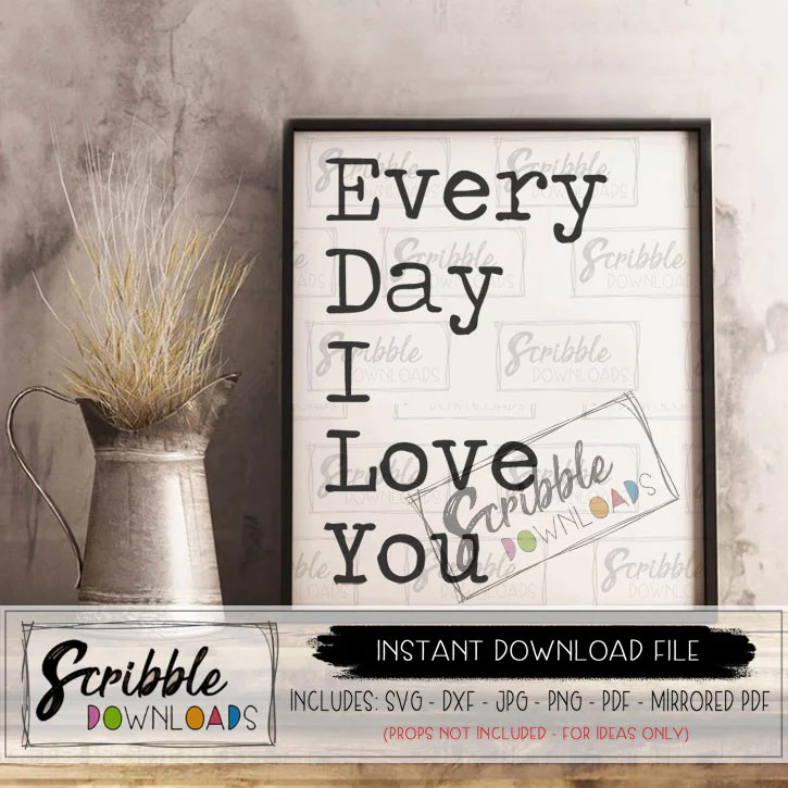 Download Every Day I Love You SVG - scribble downloads