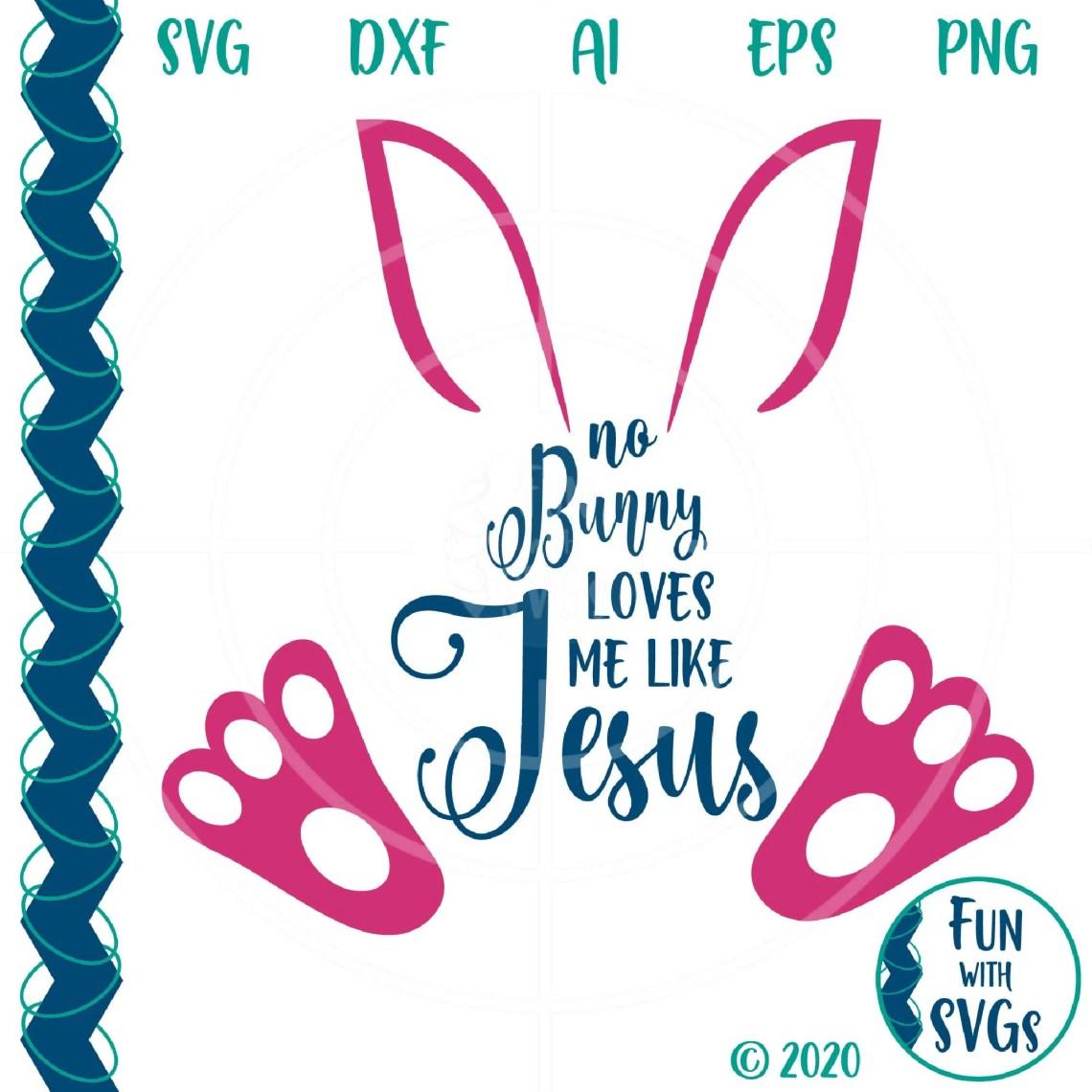 Download No Bunny Loves Me Like Jesus - SVG & Font Market