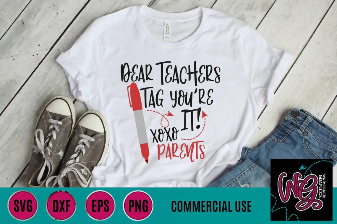 Download Dear Teachers Tag You're It XOXO Parents Cut File - SVG ...