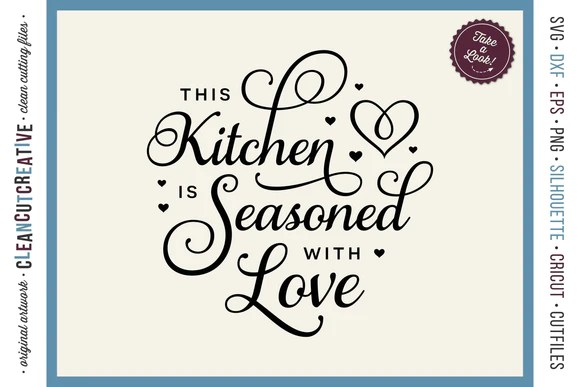 Download This Kitchen is Seasoned with Love svg cut file - SVG ...