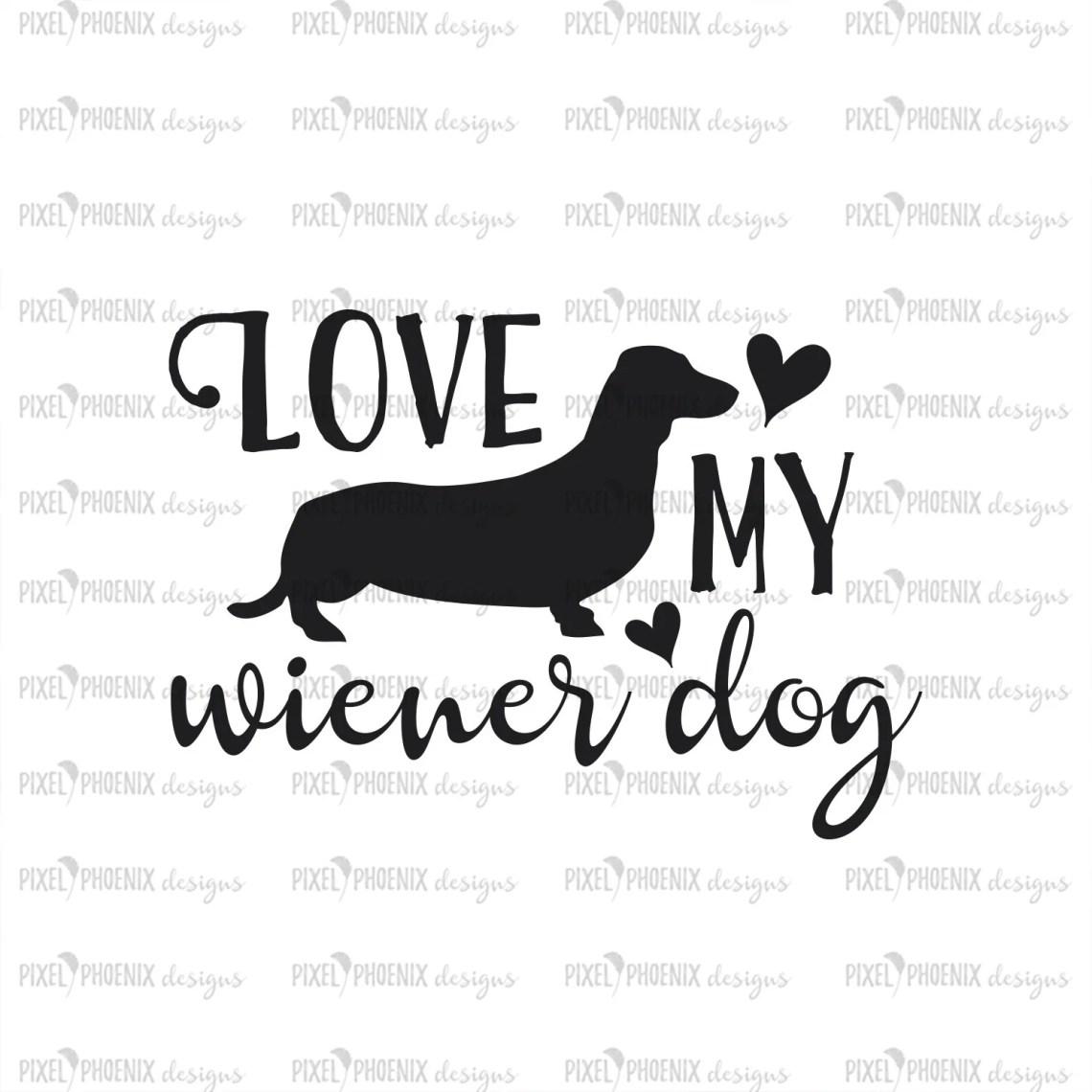 Download Love my Wiener Dog SVG, Dachshund SVG - Pixel Phoenix