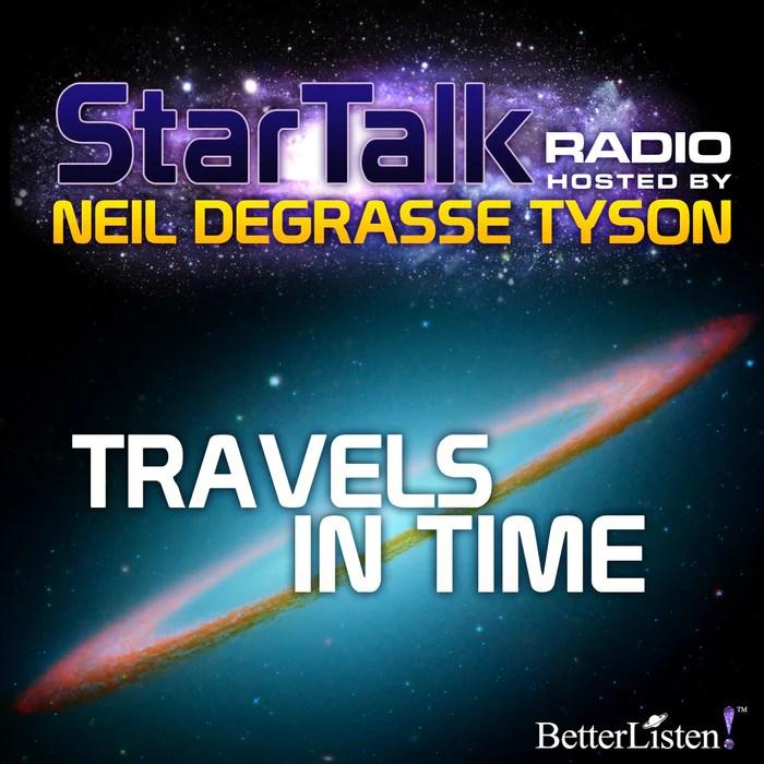 Travels in Time with Neil deGrasse Tyson BetterListen