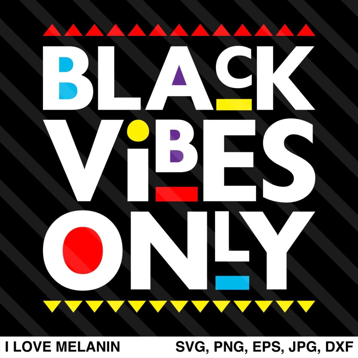 Download Black Vibes Only SVG - I Love Melanin
