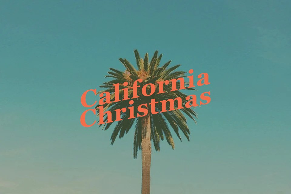 Happy California Christmas Taylor Stitch