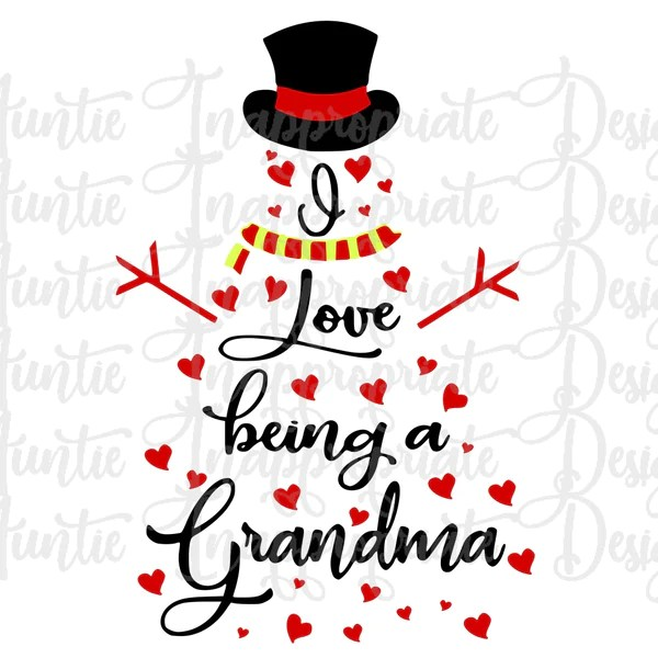 Download I love being a grandma snowman Digital SVG File - Auntie ...